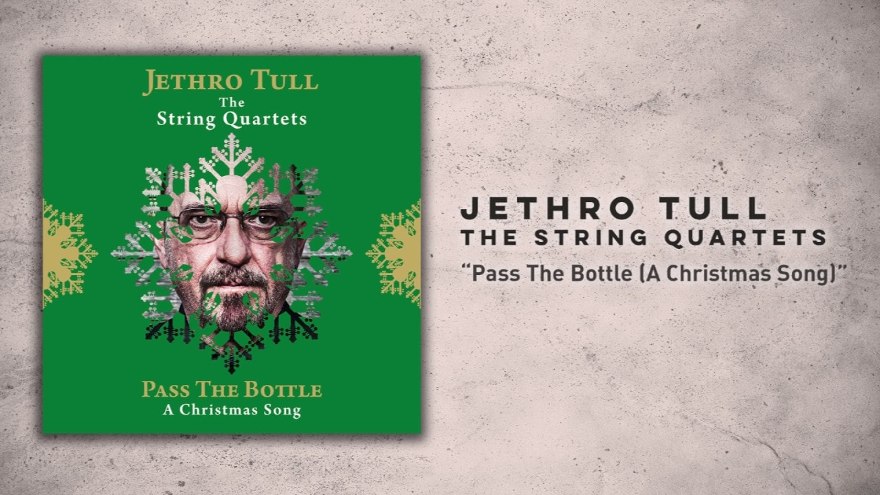 "LISTEN: Jethro Tull\'s Reworked ""Pass The Bottle (A Christmas Song)"""