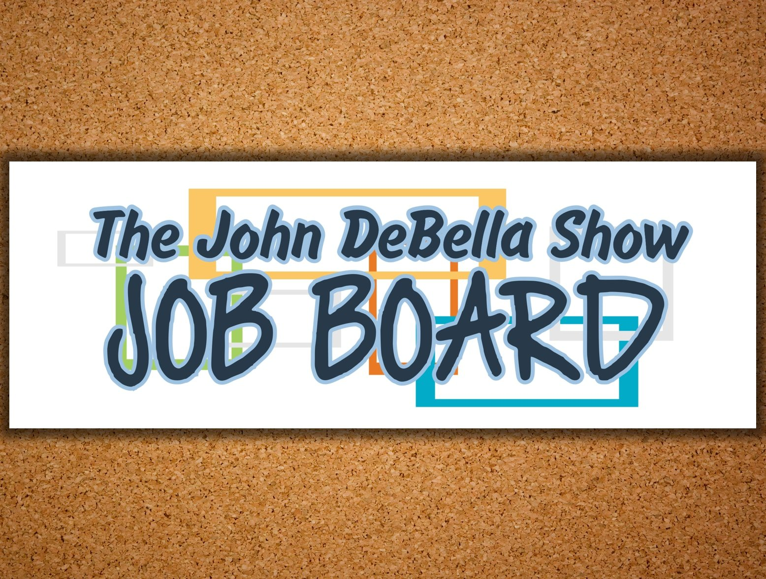 The John Debella Show Job Board